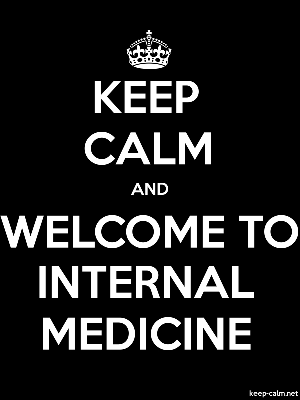 KEEP CALM AND WELCOME TO INTERNAL MEDICINE - white/black - Default (600x800)