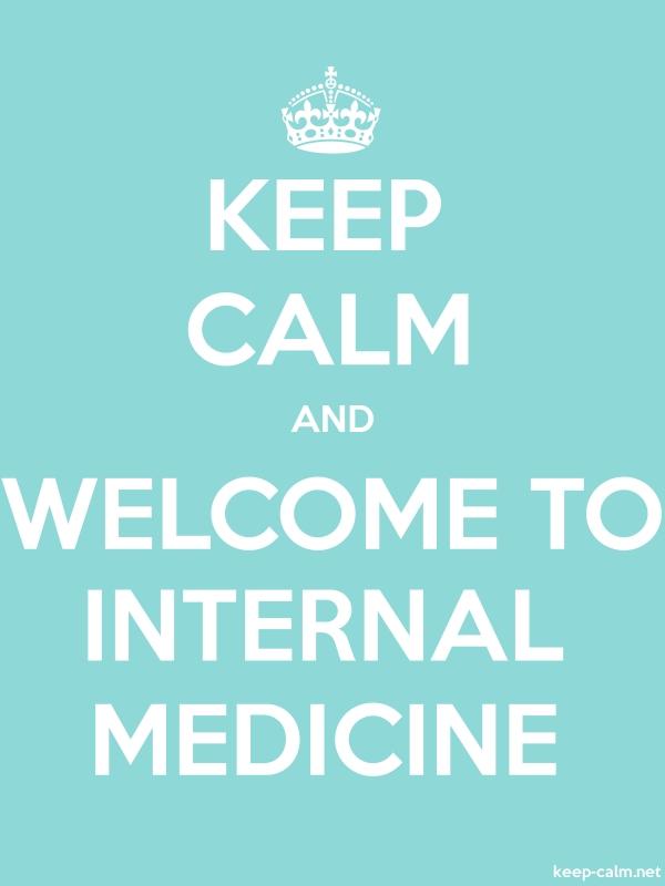 KEEP CALM AND WELCOME TO INTERNAL MEDICINE - white/lightblue - Default (600x800)