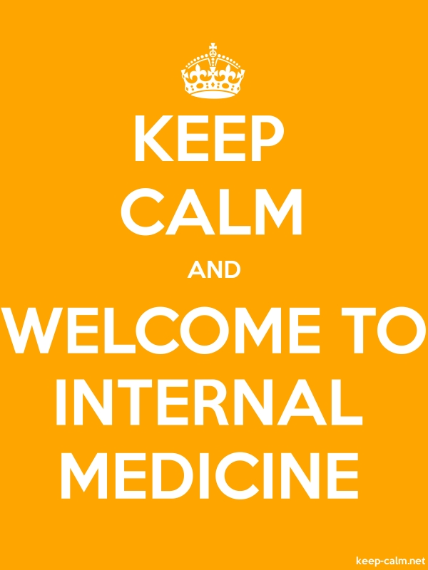 KEEP CALM AND WELCOME TO INTERNAL MEDICINE - white/orange - Default (600x800)