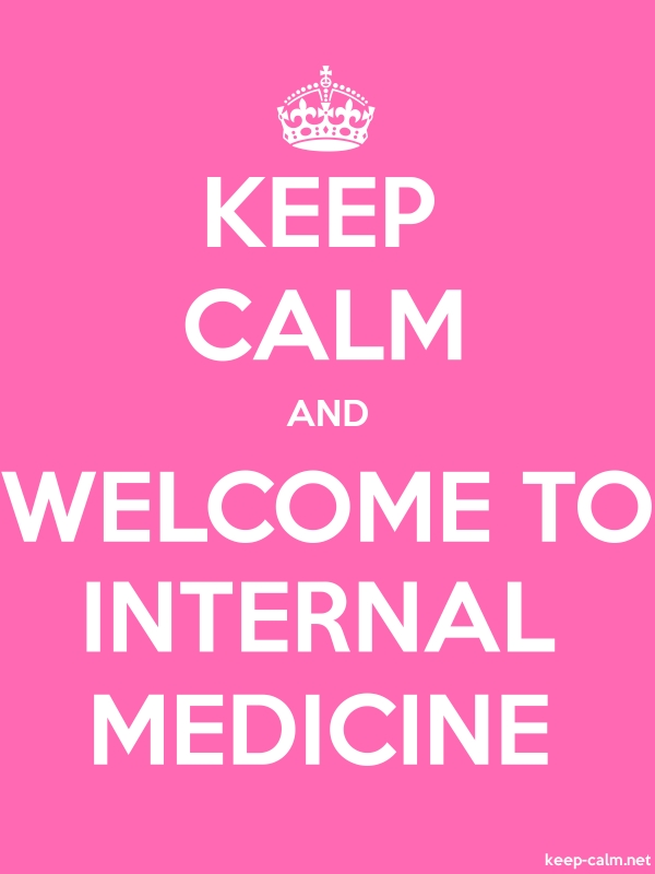 KEEP CALM AND WELCOME TO INTERNAL MEDICINE - white/pink - Default (600x800)