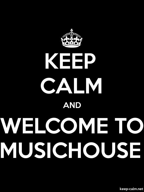KEEP CALM AND WELCOME TO MUSICHOUSE - white/black - Default (600x800)