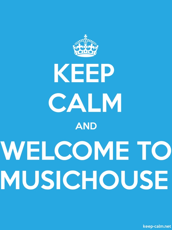 KEEP CALM AND WELCOME TO MUSICHOUSE - white/blue - Default (600x800)