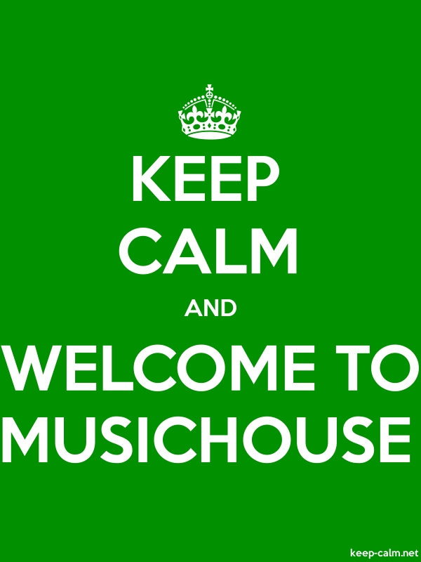KEEP CALM AND WELCOME TO MUSICHOUSE - white/green - Default (600x800)
