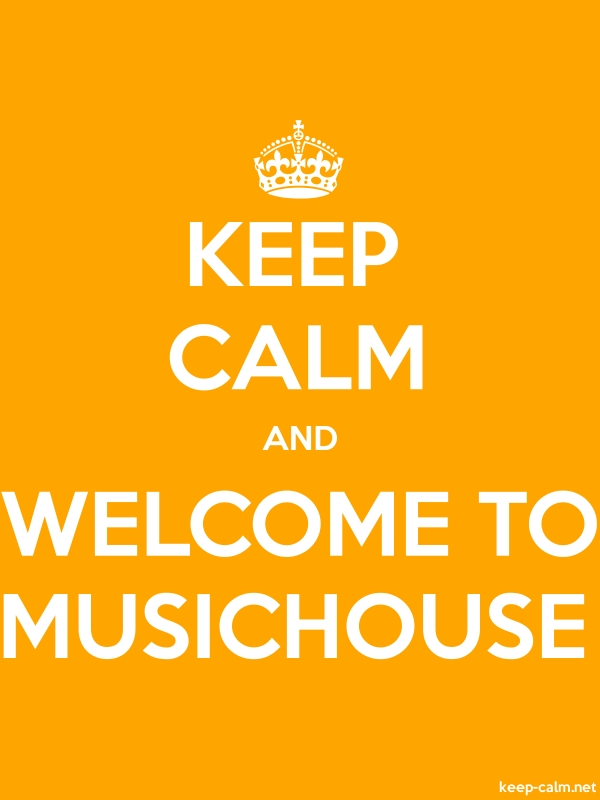 KEEP CALM AND WELCOME TO MUSICHOUSE - white/orange - Default (600x800)