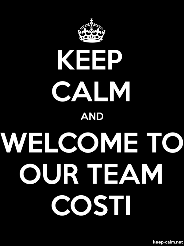 KEEP CALM AND WELCOME TO OUR TEAM COSTI - white/black - Default (600x800)