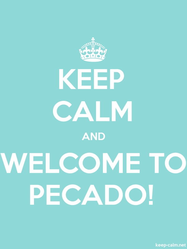 KEEP CALM AND WELCOME TO PECADO! - white/lightblue - Default (600x800)