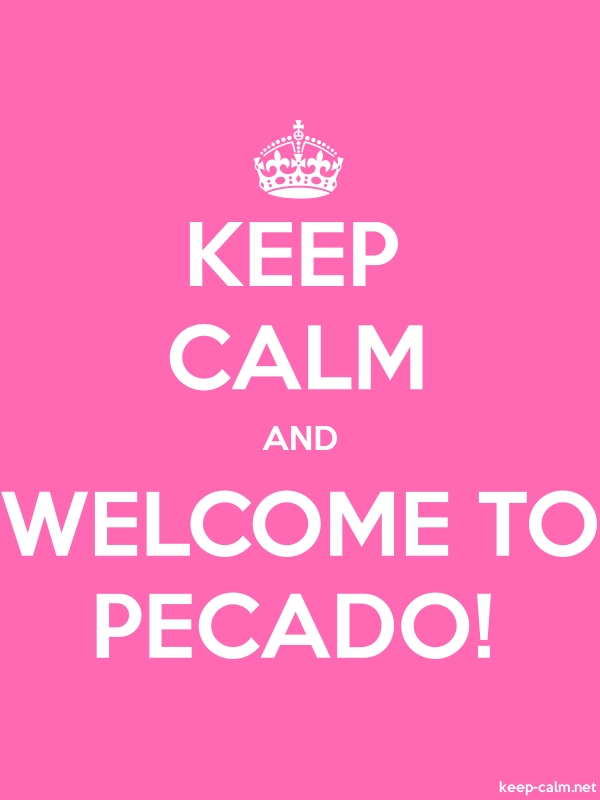 KEEP CALM AND WELCOME TO PECADO! - white/pink - Default (600x800)