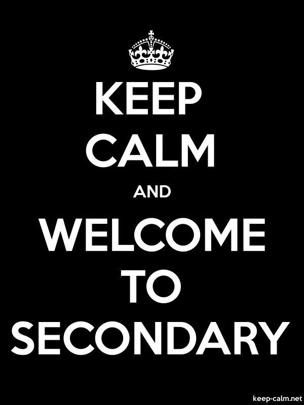 KEEP CALM AND WELCOME TO SECONDARY - white/black - Default (600x800)