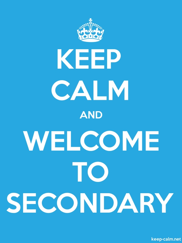 KEEP CALM AND WELCOME TO SECONDARY - white/blue - Default (600x800)