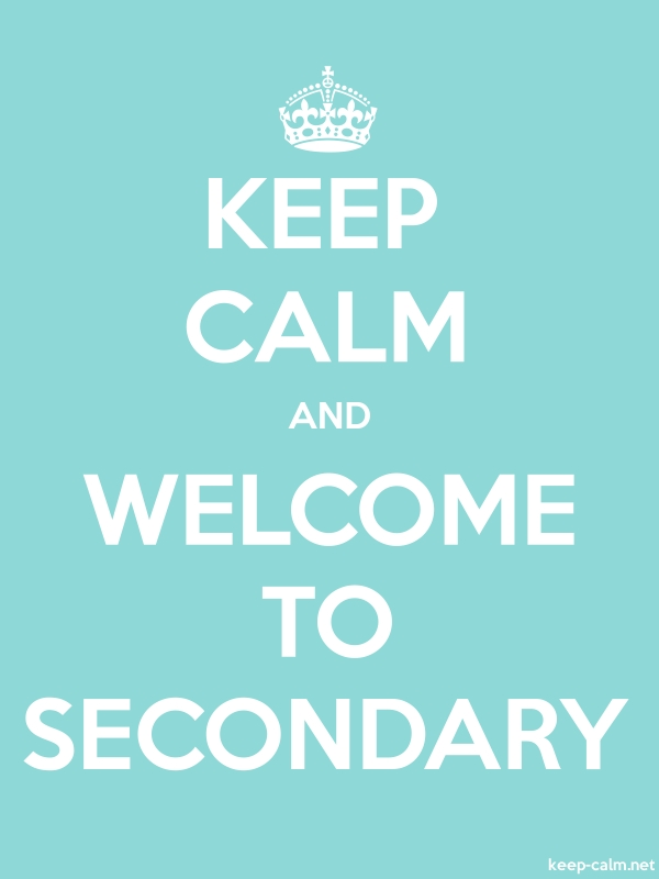 KEEP CALM AND WELCOME TO SECONDARY - white/lightblue - Default (600x800)