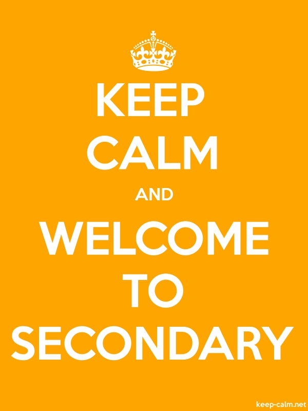 KEEP CALM AND WELCOME TO SECONDARY - white/orange - Default (600x800)