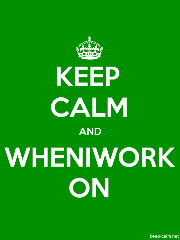 KEEP CALM AND WHENIWORK ON - white/green - Default (600x800)
