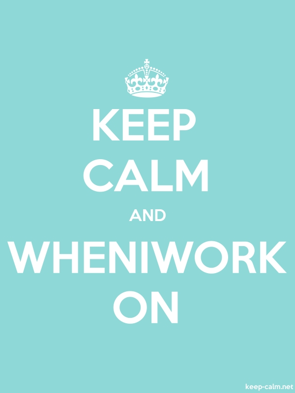 KEEP CALM AND WHENIWORK ON - white/lightblue - Default (600x800)