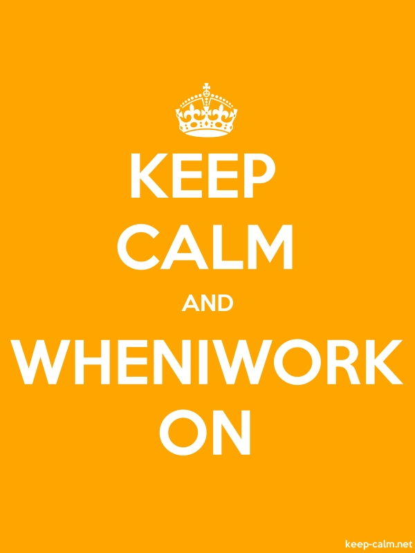 KEEP CALM AND WHENIWORK ON - white/orange - Default (600x800)