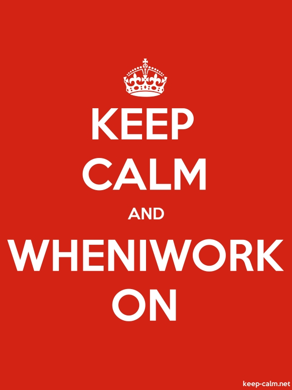 KEEP CALM AND WHENIWORK ON - white/red - Default (600x800)