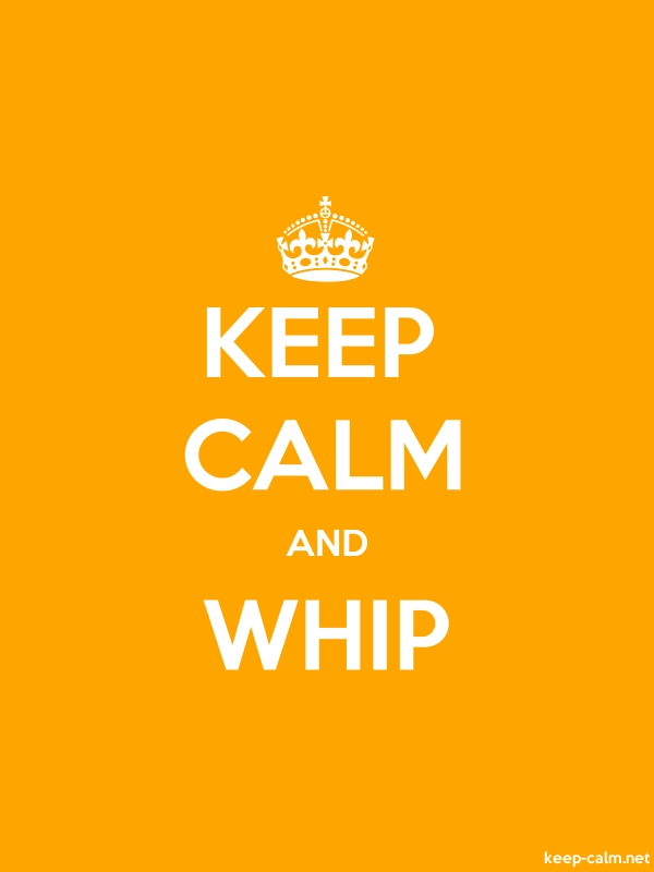 KEEP CALM AND WHIP - white/orange - Default (600x800)