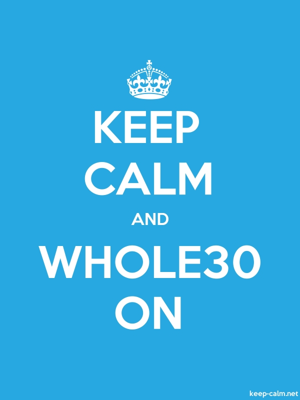 KEEP CALM AND WHOLE30 ON - white/blue - Default (600x800)