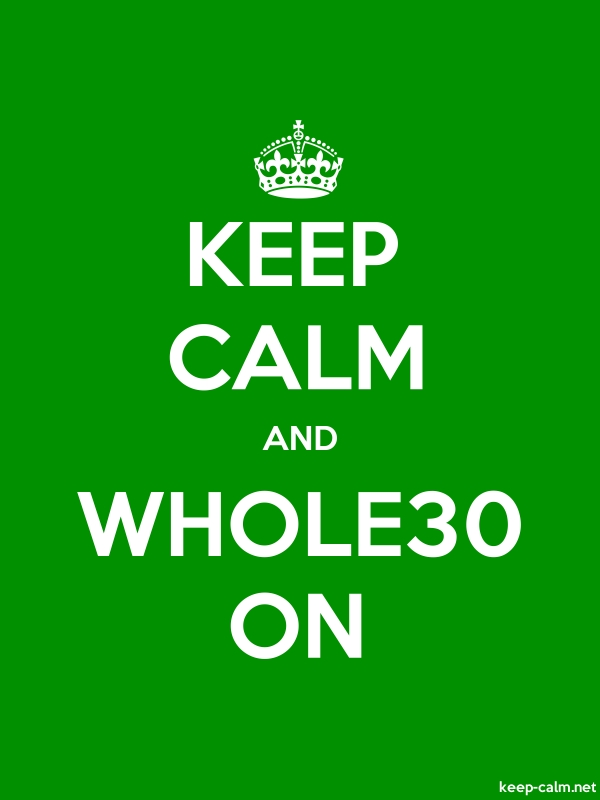KEEP CALM AND WHOLE30 ON - white/green - Default (600x800)