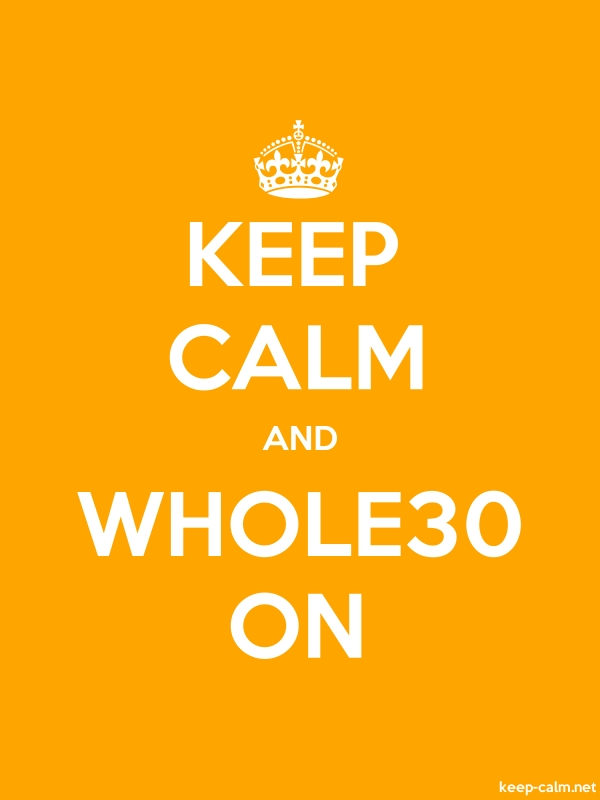 KEEP CALM AND WHOLE30 ON - white/orange - Default (600x800)