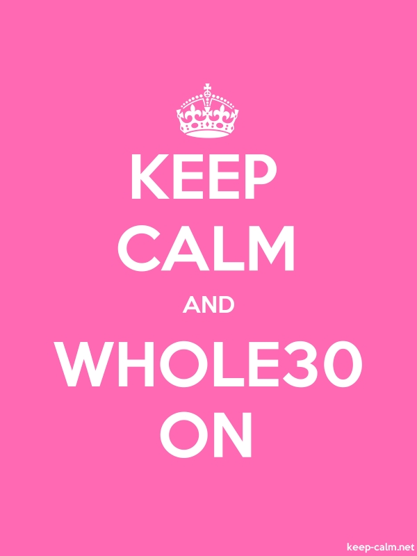 KEEP CALM AND WHOLE30 ON - white/pink - Default (600x800)