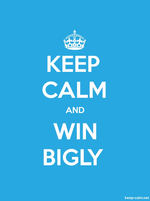 KEEP CALM AND WIN BIGLY - white/blue - Default (600x800)