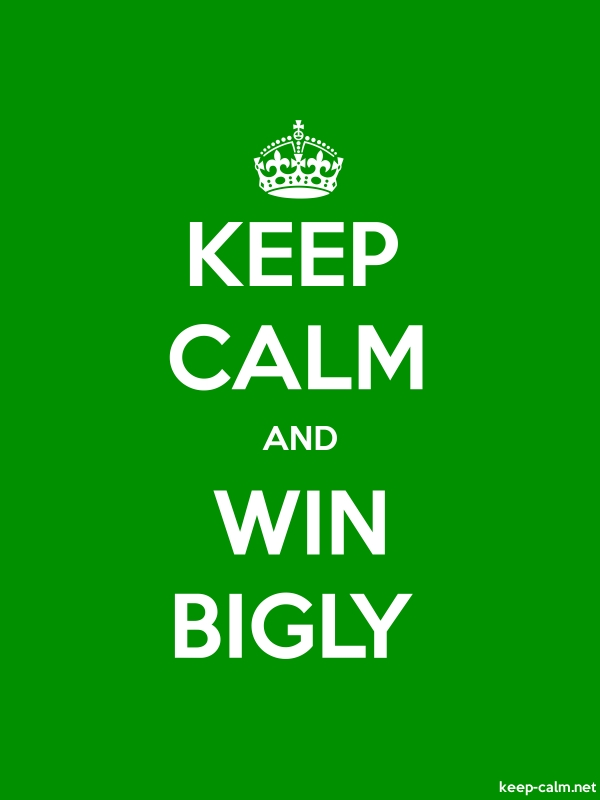 KEEP CALM AND WIN BIGLY - white/green - Default (600x800)