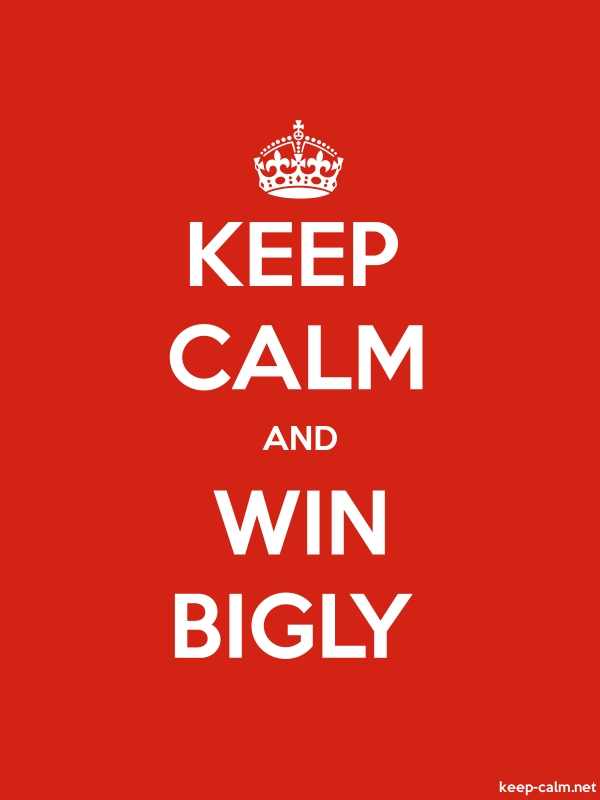 KEEP CALM AND WIN BIGLY - white/red - Default (600x800)
