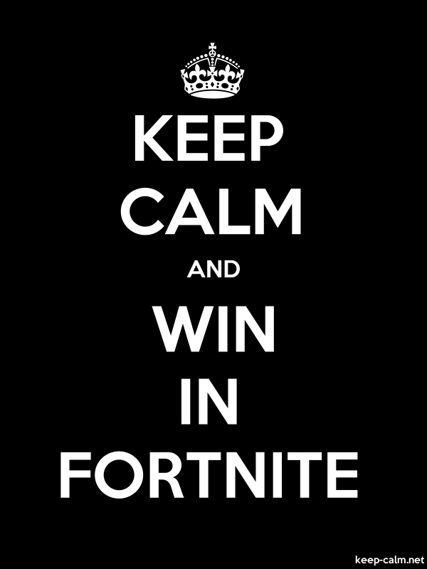 KEEP CALM AND WIN IN FORTNITE - white/black - Default (600x800)