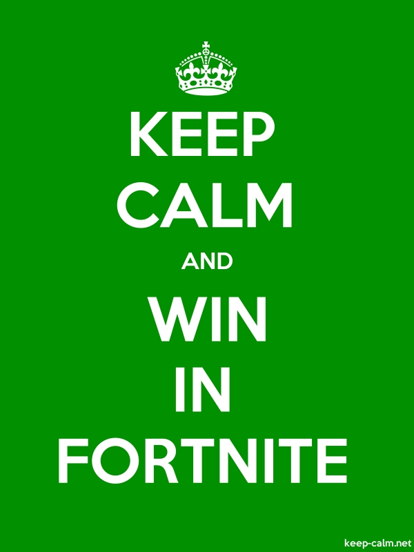 KEEP CALM AND WIN IN FORTNITE - white/green - Default (600x800)