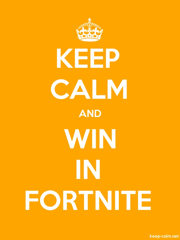 KEEP CALM AND WIN IN FORTNITE - white/orange - Default (600x800)