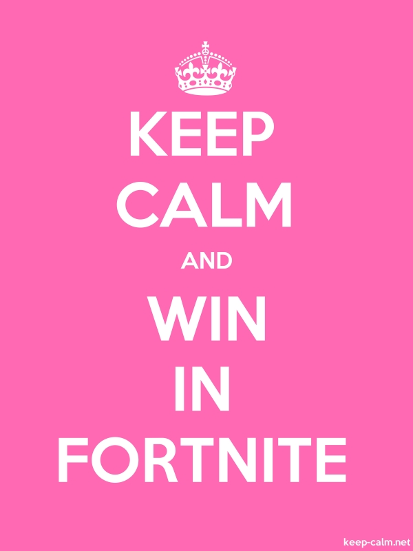 KEEP CALM AND WIN IN FORTNITE - white/pink - Default (600x800)