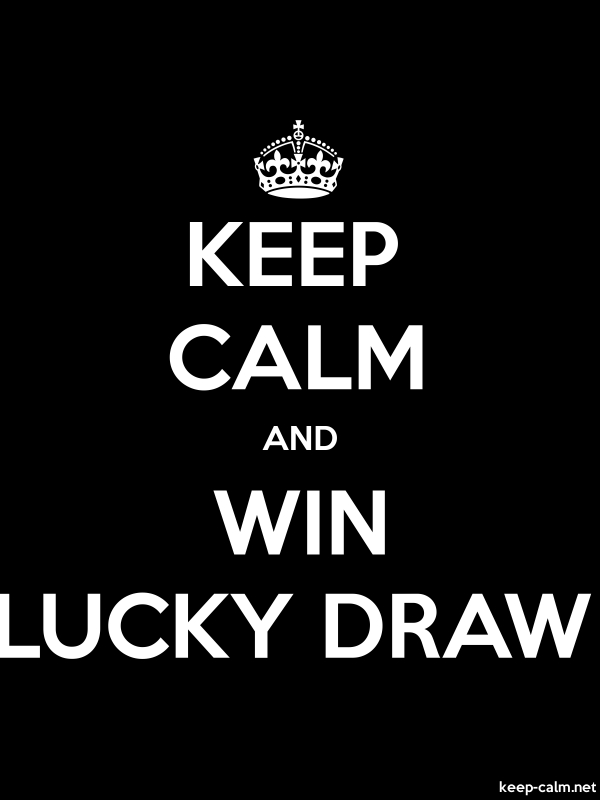 KEEP CALM AND WIN LUCKY DRAW - white/black - Default (600x800)