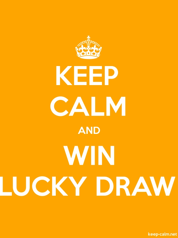 KEEP CALM AND WIN LUCKY DRAW - white/orange - Default (600x800)