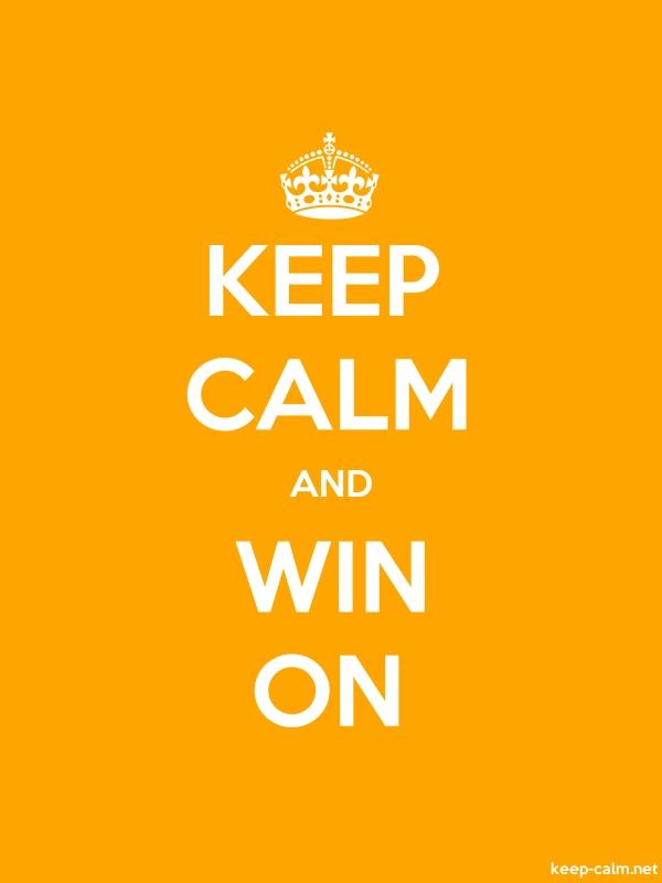 KEEP CALM AND WIN ON - white/orange - Default (600x800)