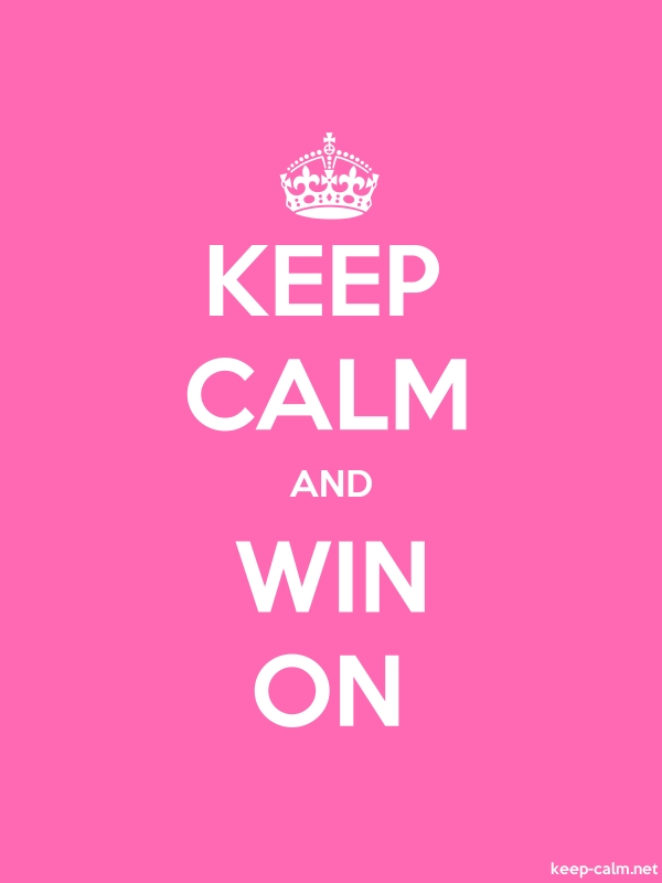 KEEP CALM AND WIN ON - white/pink - Default (600x800)