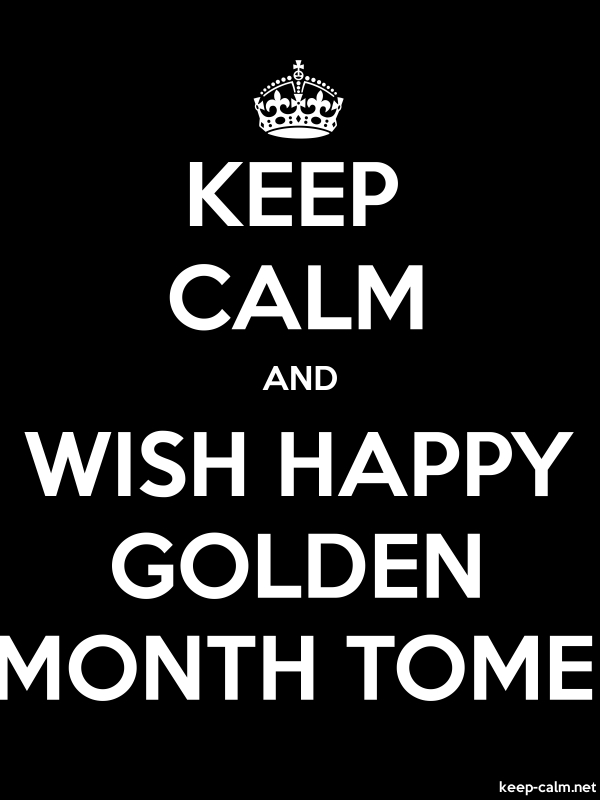 KEEP CALM AND WISH HAPPY GOLDEN MONTH TOME - white/black - Default (600x800)