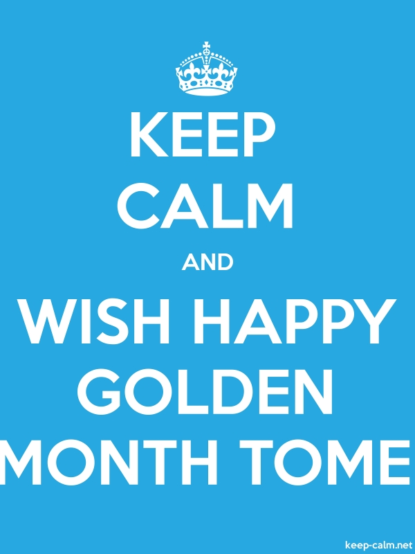 KEEP CALM AND WISH HAPPY GOLDEN MONTH TOME - white/blue - Default (600x800)