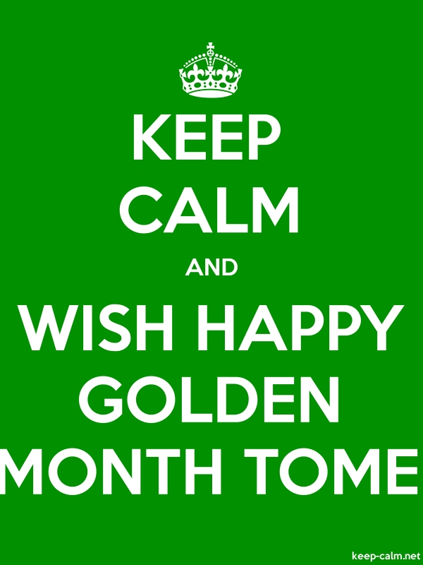 KEEP CALM AND WISH HAPPY GOLDEN MONTH TOME - white/green - Default (600x800)