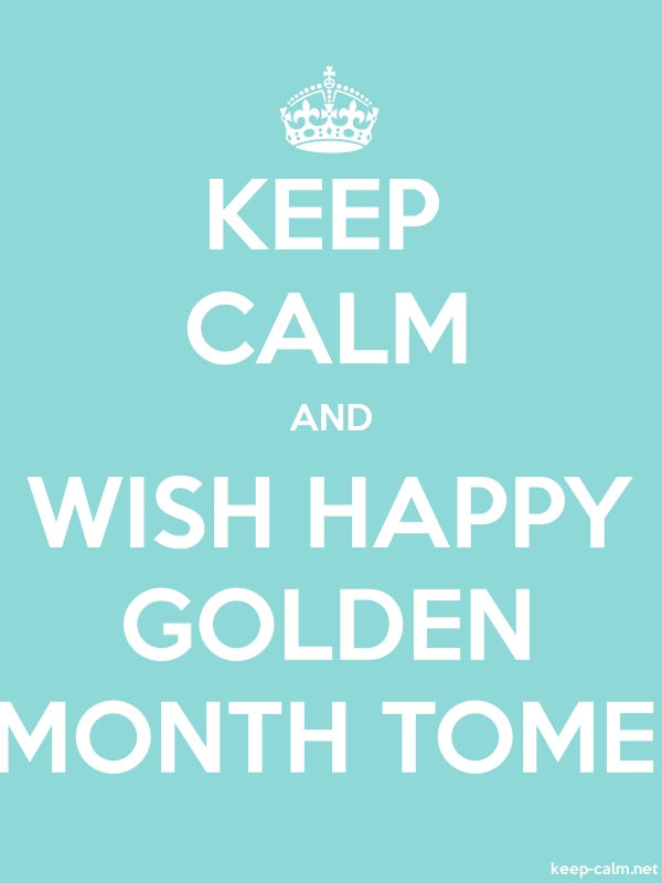 KEEP CALM AND WISH HAPPY GOLDEN MONTH TOME - white/lightblue - Default (600x800)