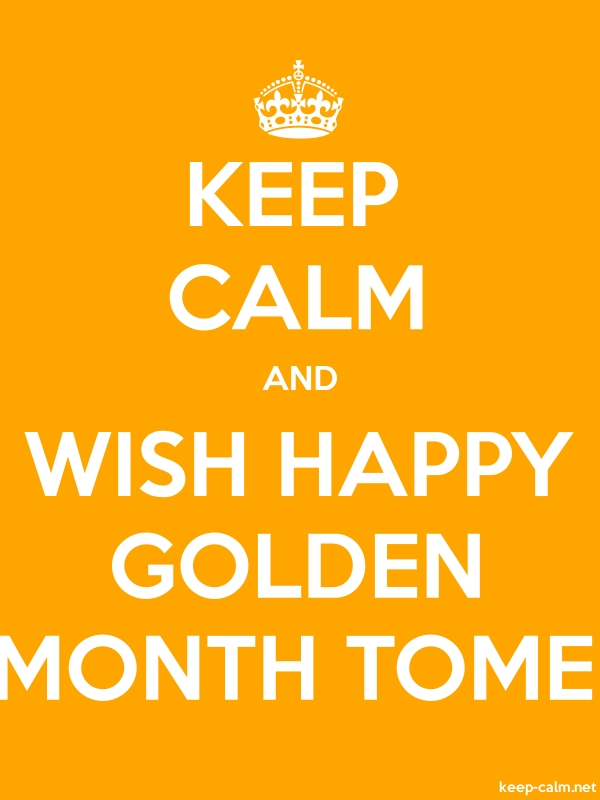 KEEP CALM AND WISH HAPPY GOLDEN MONTH TOME - white/orange - Default (600x800)