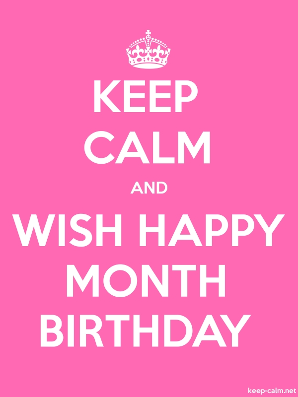 KEEP CALM AND WISH HAPPY MONTH BIRTHDAY - white/pink - Default (600x800)