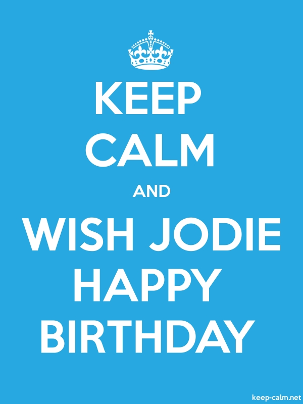 KEEP CALM AND WISH JODIE HAPPY BIRTHDAY - white/blue - Default (600x800)