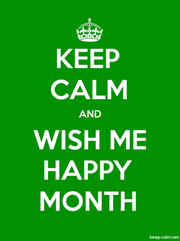 KEEP CALM AND WISH ME HAPPY MONTH - white/green - Default (600x800)