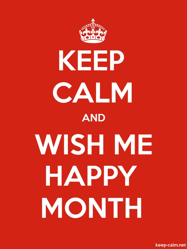 KEEP CALM AND WISH ME HAPPY MONTH - white/red - Default (600x800)