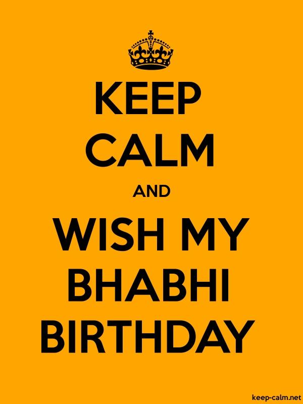 KEEP CALM AND WISH MY BHABHI BIRTHDAY - black/orange - Default (600x800)