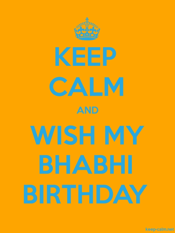 KEEP CALM AND WISH MY BHABHI BIRTHDAY - blue/orange - Default (600x800)