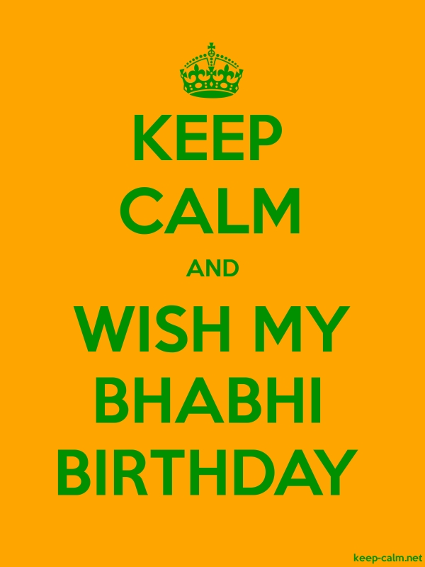 KEEP CALM AND WISH MY BHABHI BIRTHDAY - green/orange - Default (600x800)