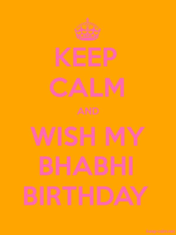 KEEP CALM AND WISH MY BHABHI BIRTHDAY - pink/orange - Default (600x800)
