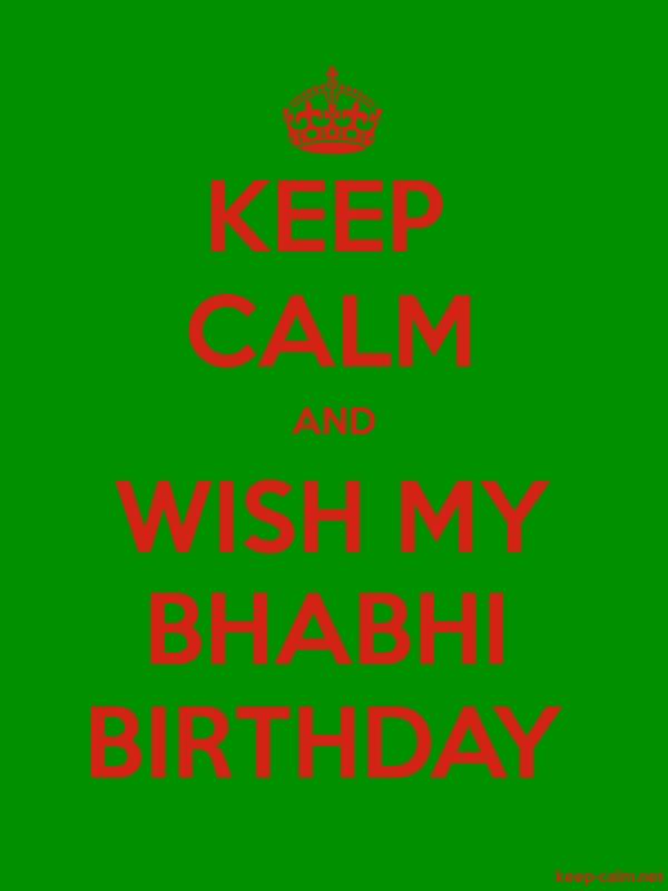KEEP CALM AND WISH MY BHABHI BIRTHDAY - red/green - Default (600x800)