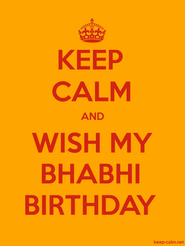 KEEP CALM AND WISH MY BHABHI BIRTHDAY - red/orange - Default (600x800)